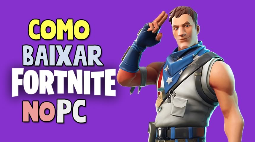 Como baixar fortnite no pc